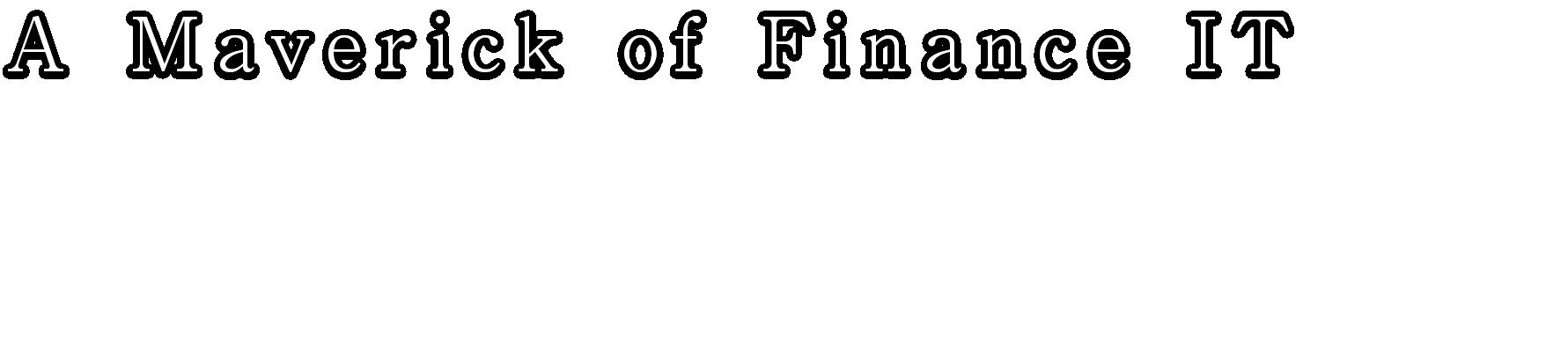 金融ITの異端児